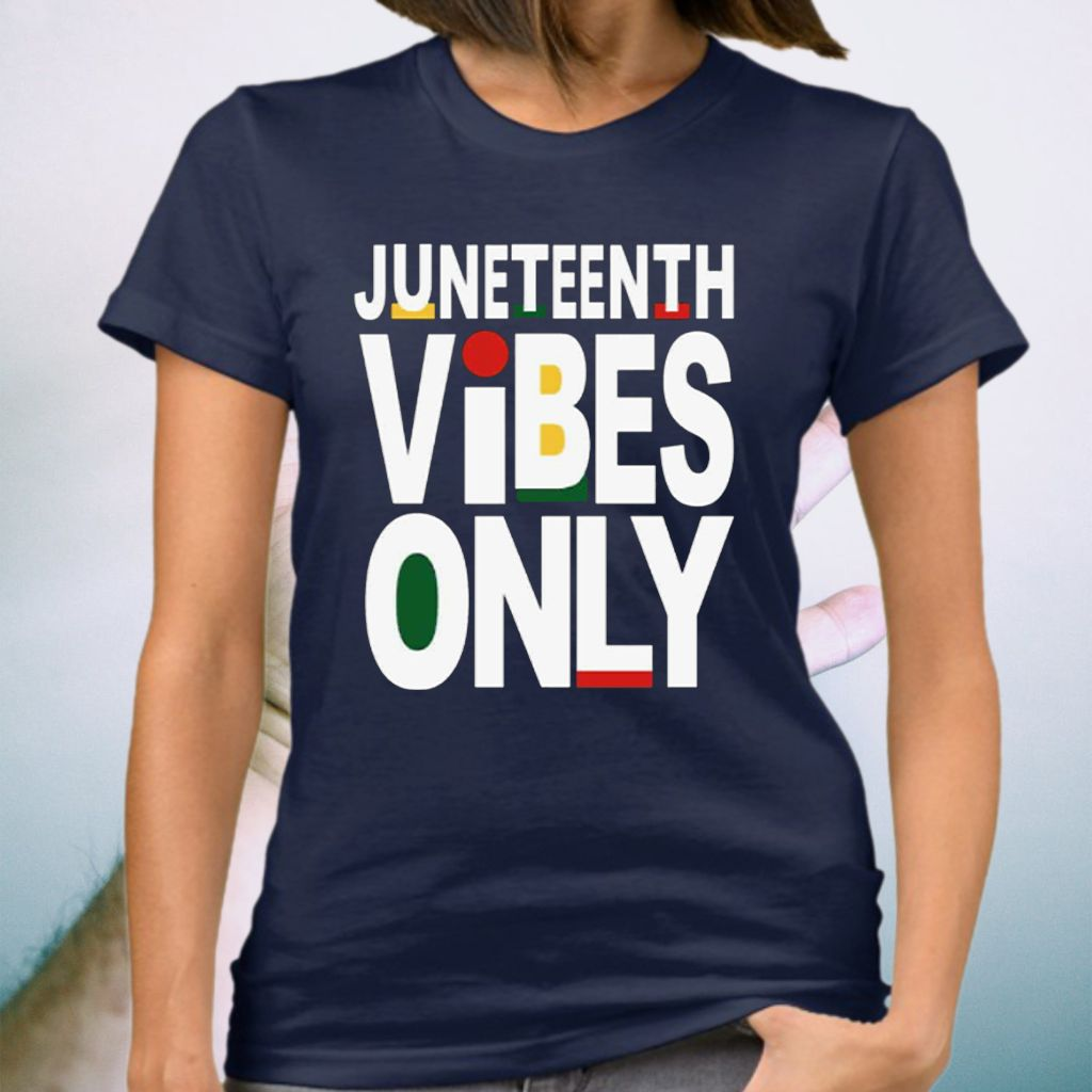 Juneteenth Vibes Only T-Shirt