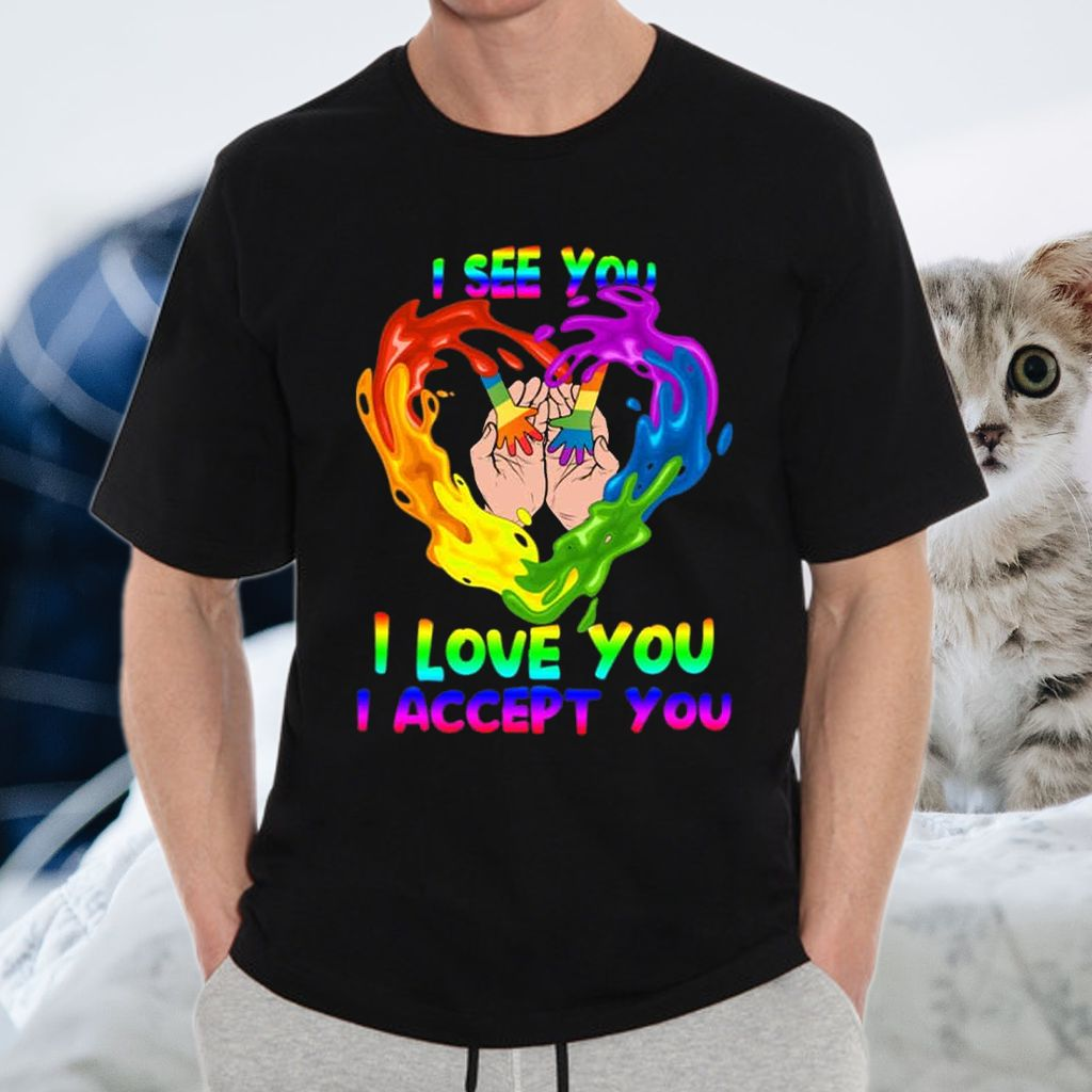 LGBT I See You I Hear You I Accept You LGBT Proud Mom Dad T-shirt