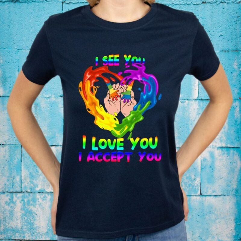 LGBT I See You I Hear You I Accept You LGBT Proud Mom Dad T-shirts