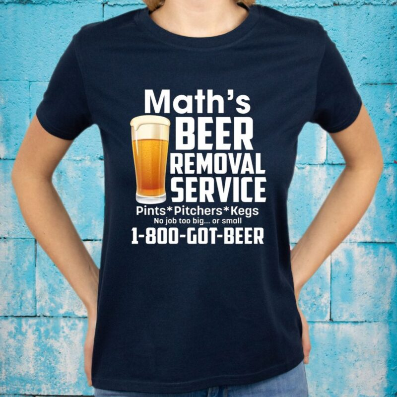 Math's Beer Removal Service Shirt