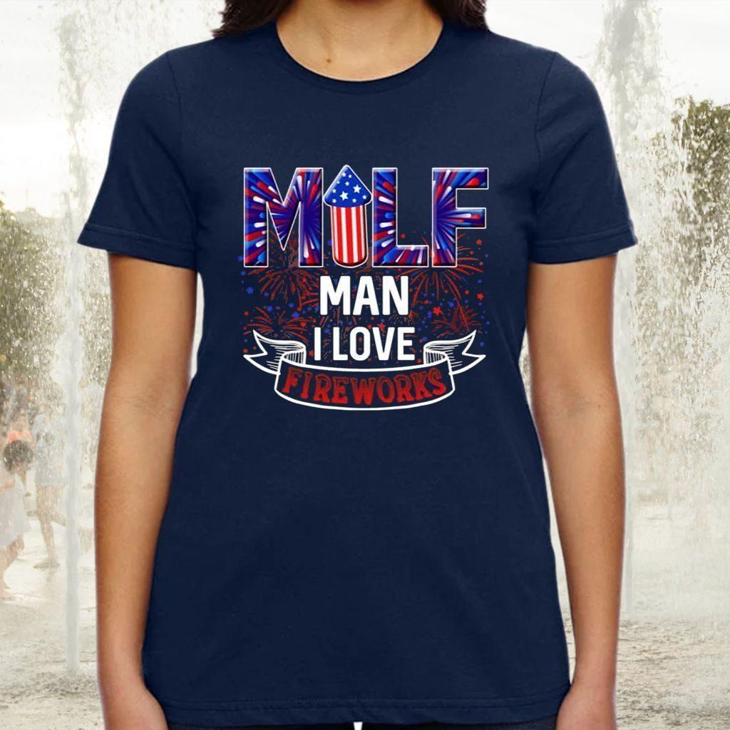 Milf Man I Love Fireworks TShirt