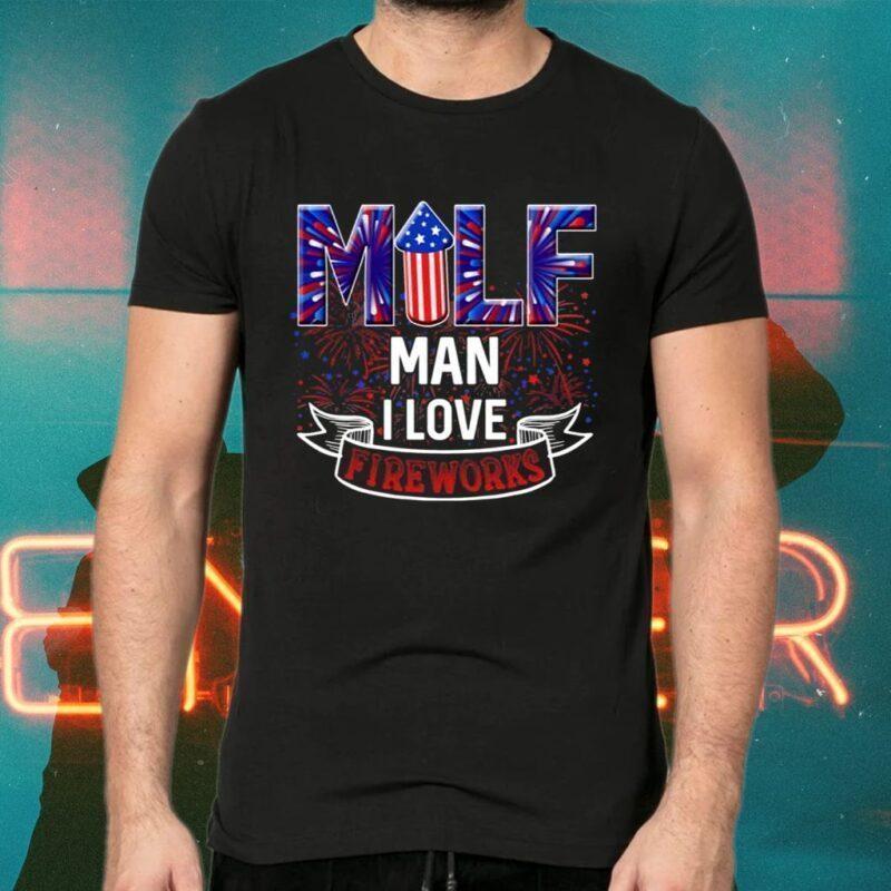 Milf Man I Love Fireworks TShirts