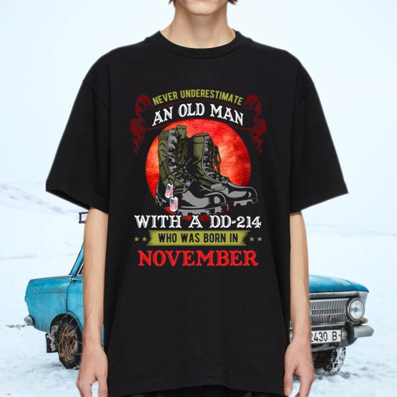 Never Underestimate An Old Man With A DD-214 Who Was Born In November Shirt