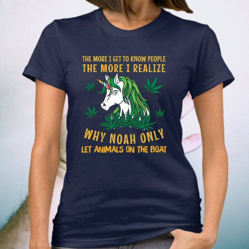 The More I Get To Know People The More I Realize Why Noah Only Let Animals On The Boat Unicorn Shirt