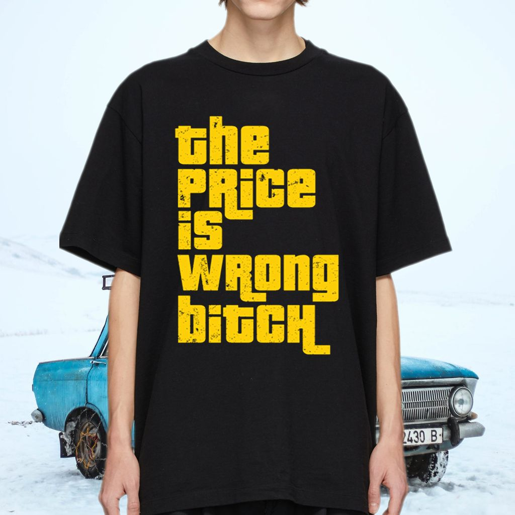 The Price Is Wrong Bitch Shirts