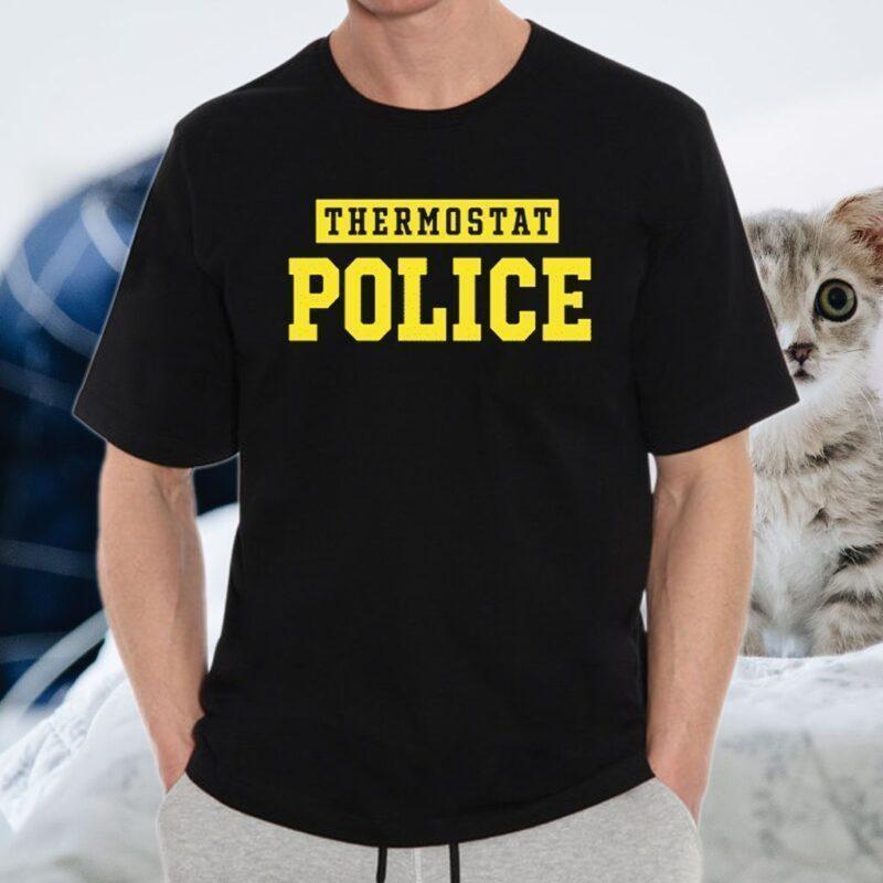 Thermostat Police TeeShirts