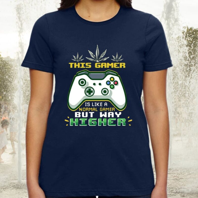 This Gamer Is Like A Normal Gamer But Way Higher TShirt