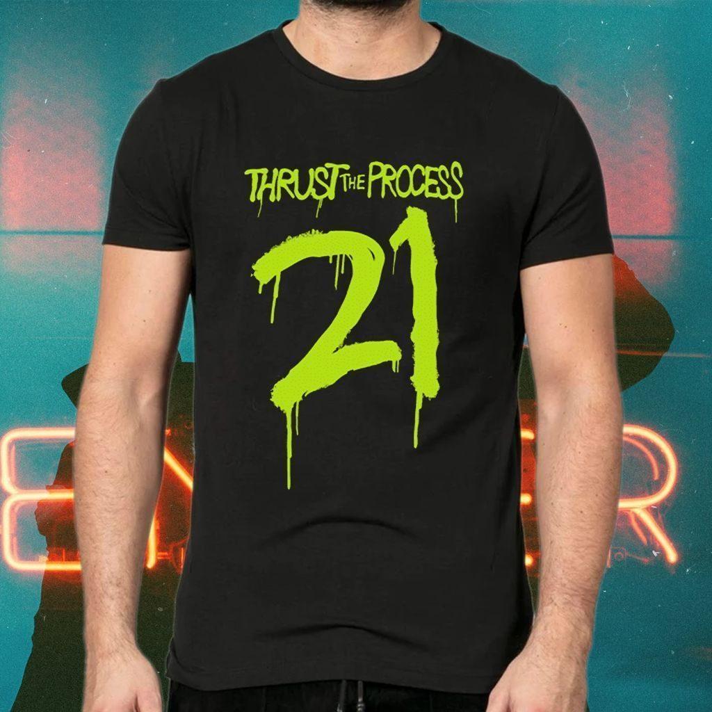 Thrust the process 21 tshirt