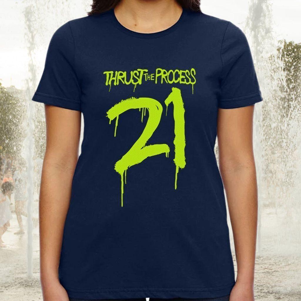 Thrust the process 21 tshirts
