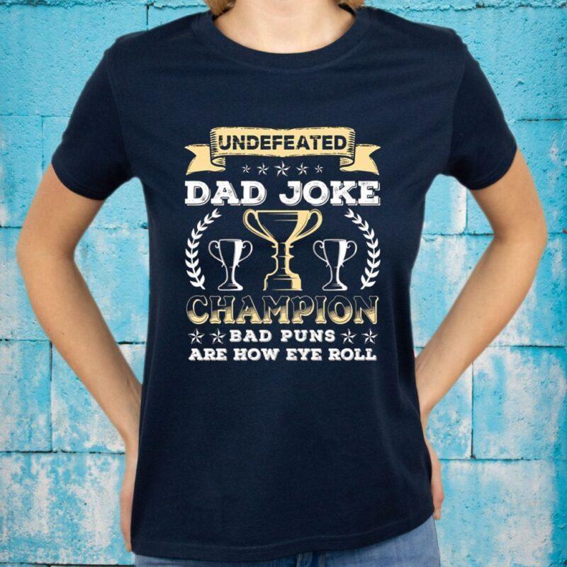 Undefeated Dad Joke Champion T-Shirts