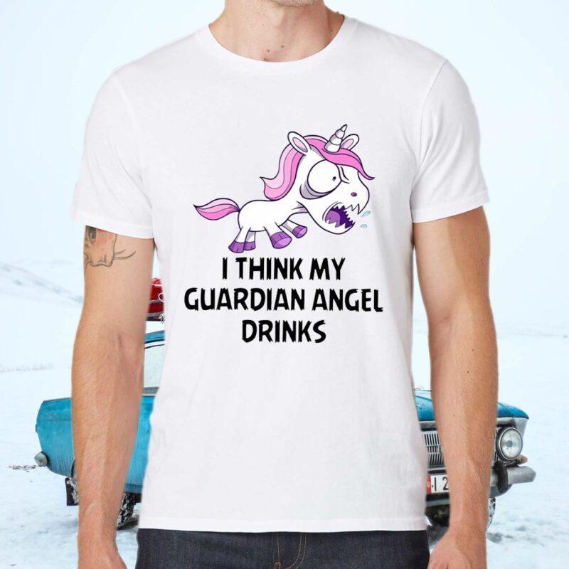 Unicorns I Think My Guardian Angel Drinks T-Shirts