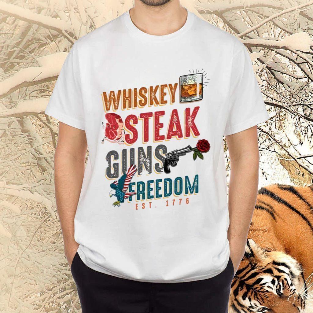 Whiskey Steak Guns Freedom Est 1776 TShirt
