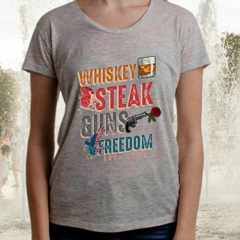 Whiskey Steak Guns Freedom Est 1776 TShirts