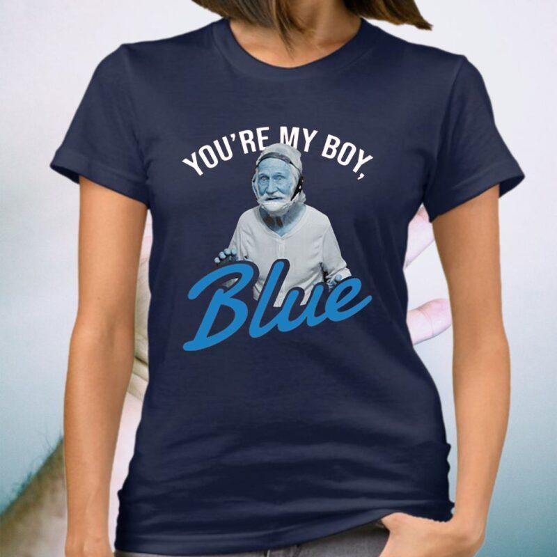 You're My Boy Blue TeeShirts