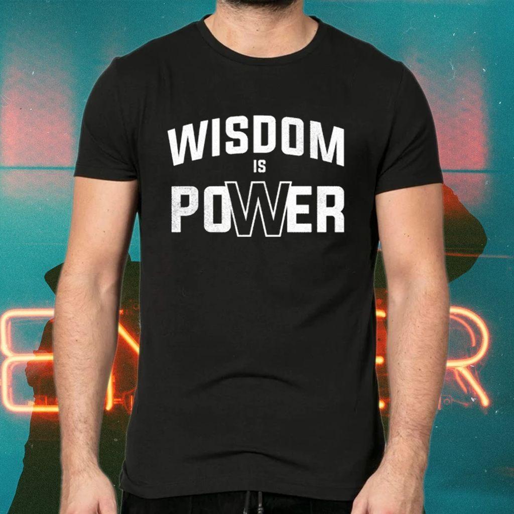 wisdom is power tshirt
