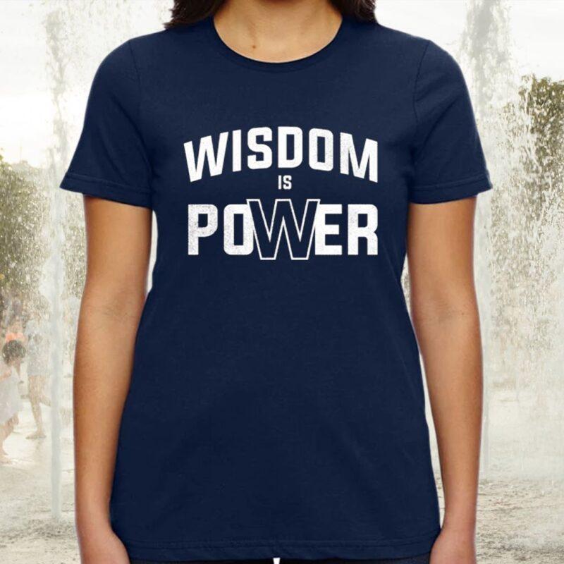 wisdom is power tshirts