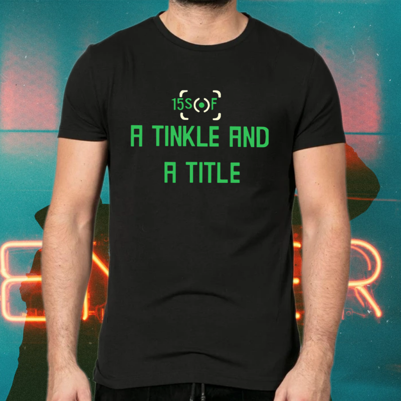 A Tinkle And A Title TShirt