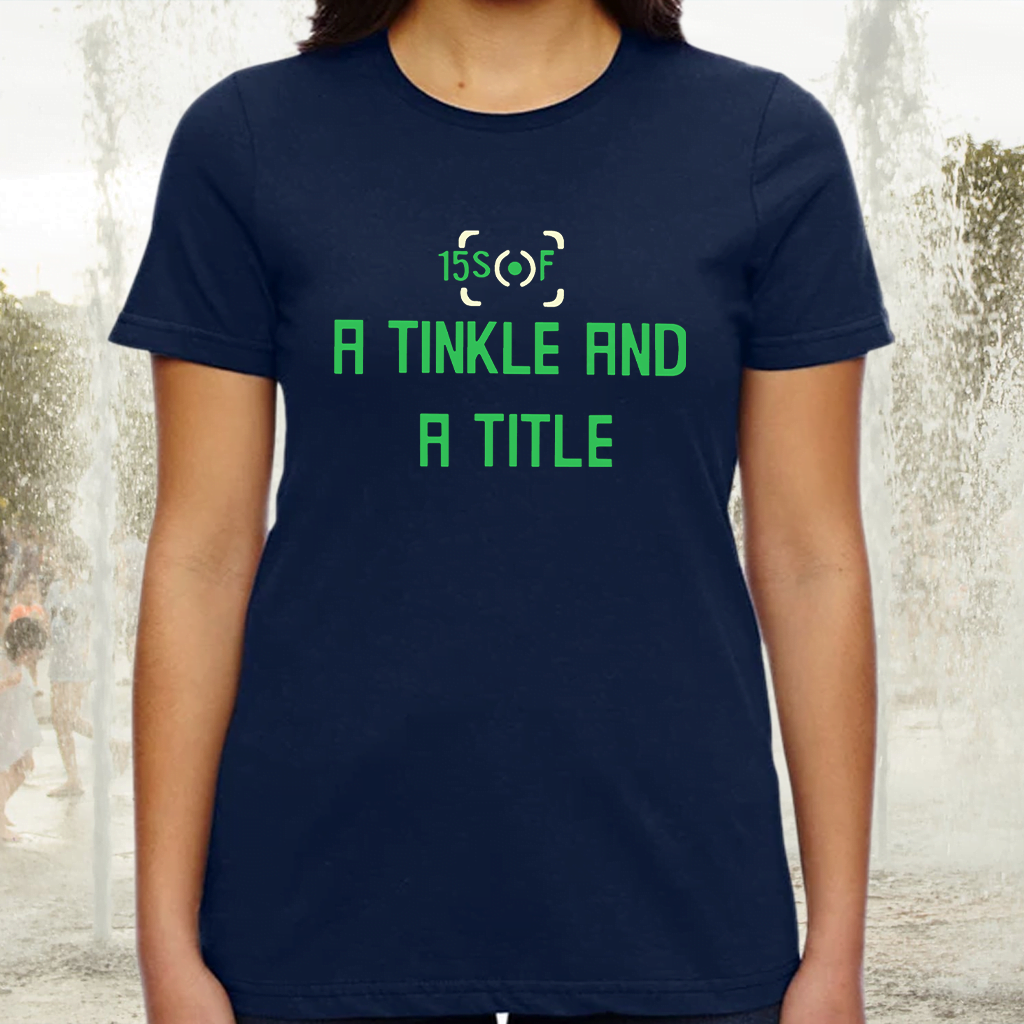 A Tinkle And A Title TShirts