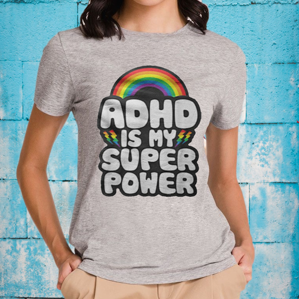 Adhd Is My Super Power T-Shirts
