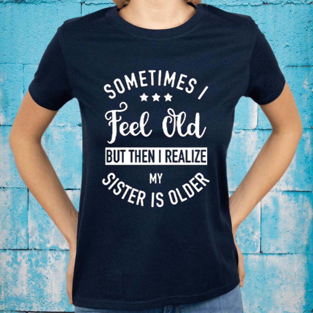 Aioweika Sometimes I Feel Old TeeShirt