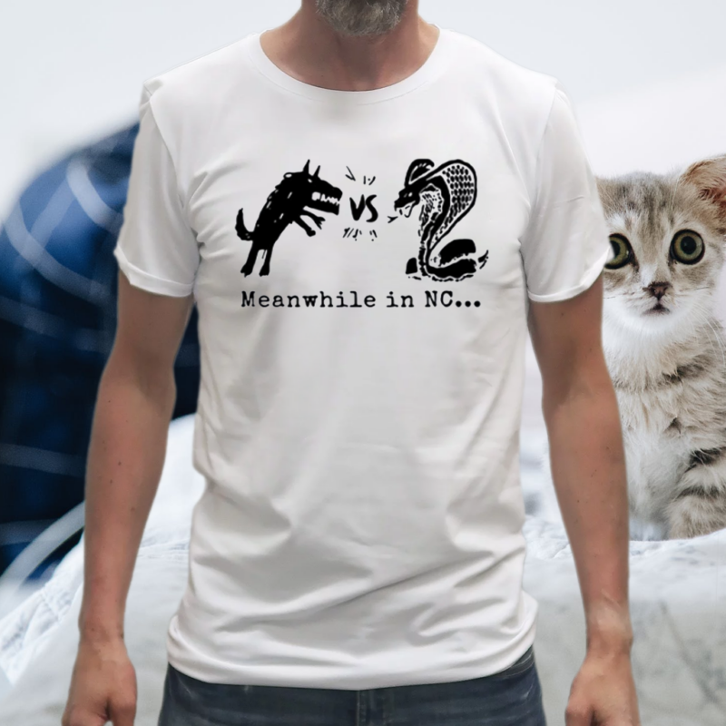 Cobra Vs Wolf Meanwhile In NC Shirts