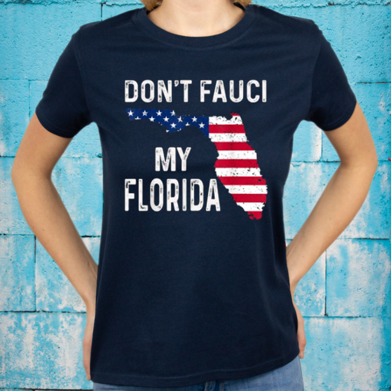 Don't Fauci My Florida 2021 T-Shirts