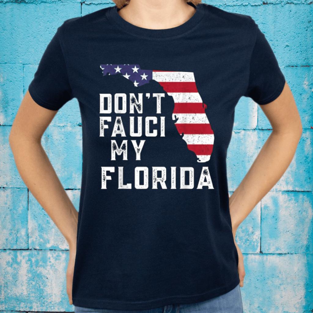 Don't Fauci My Florida T-Shirts