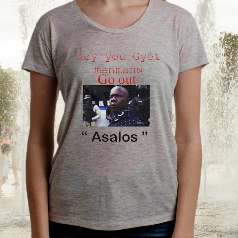 Hey You Gyet Manmanw Go Out Asalos Funny Face TShirt
