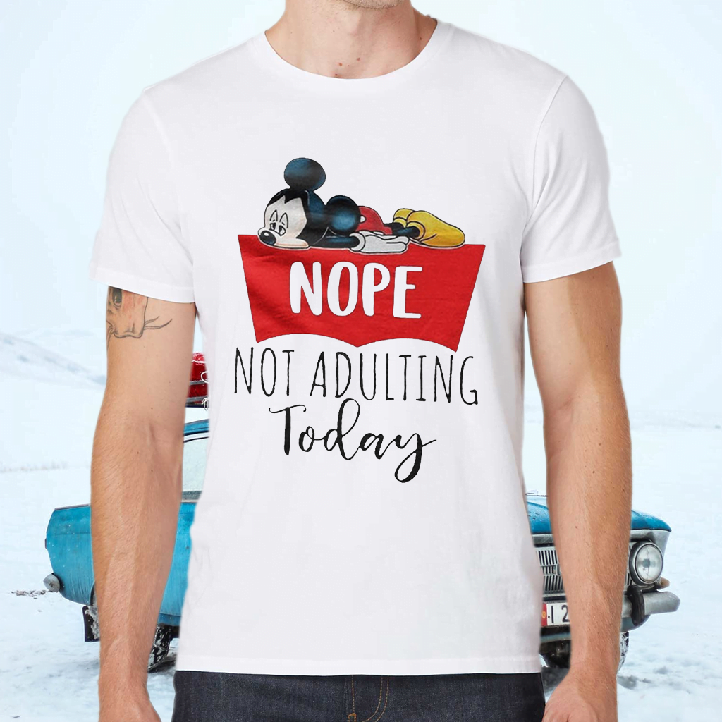 Mikey Nope Not Adulting Today T-Shirts