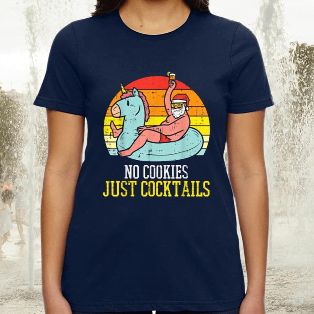 No Cookies Cocktails Santa Summer Christmas In July Xmas Tee-Shirt
