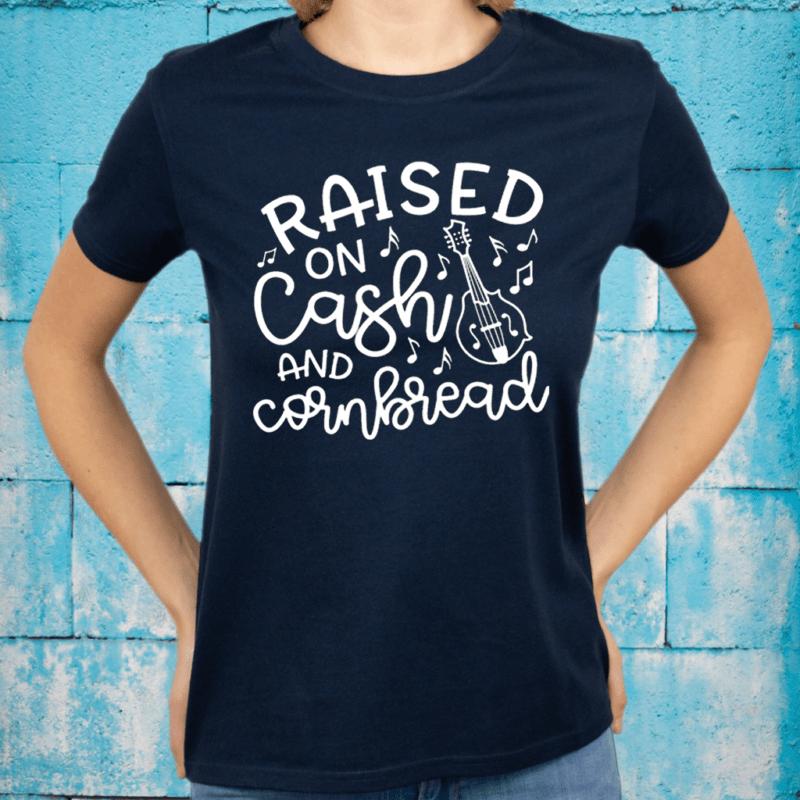 Raised On Cash And Cornbread Shirts