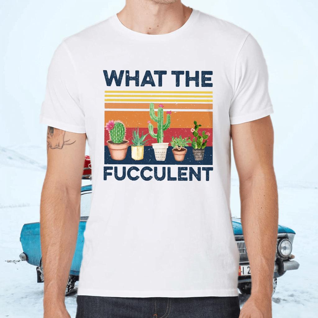 What The Fucculent TeeShirt