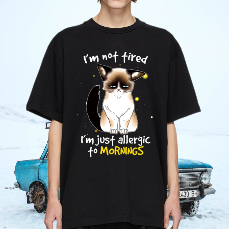 I'm Not Tired I'm Just Allergic To Mornings Tired Cat Lover Gift Shirt