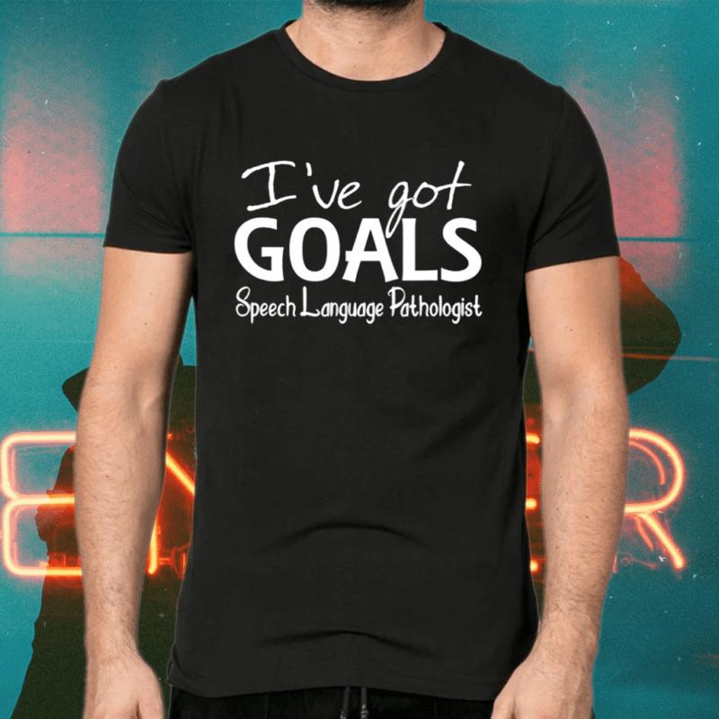 I've Goals Speech Language Pathologist Speech Therapist Shirts