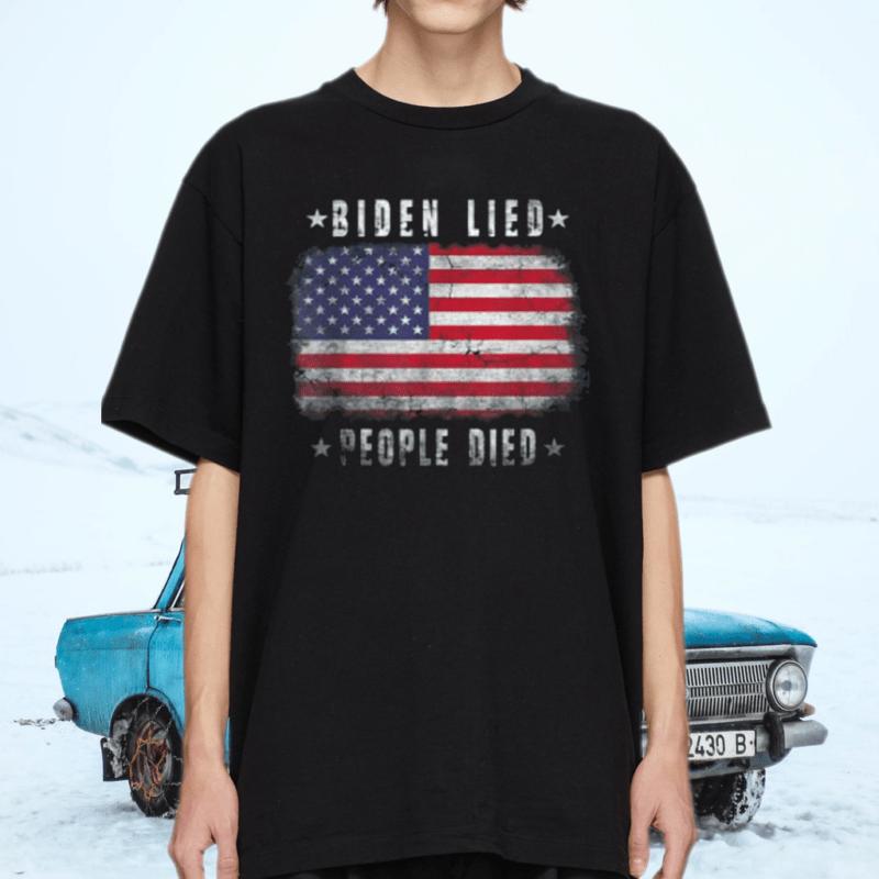 Biden Lied People Died tshirt