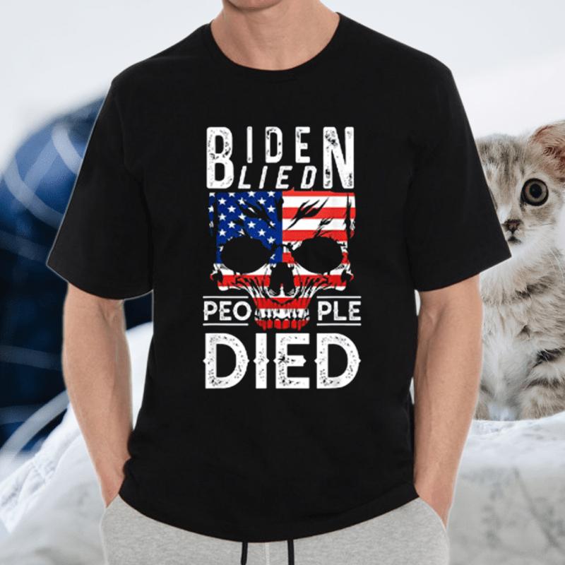 Biden lied People died Shirt