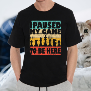 I Paused My Chess Game Funny Sports Player Coach Graphic Premium Tee-Shirts