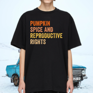 Pumpkin Spice Reproductive Rights Feminist Rights Choice Shirts