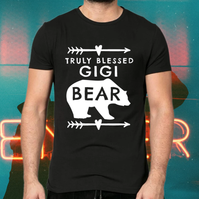 Truly Blessed Gigi Bear Shirts