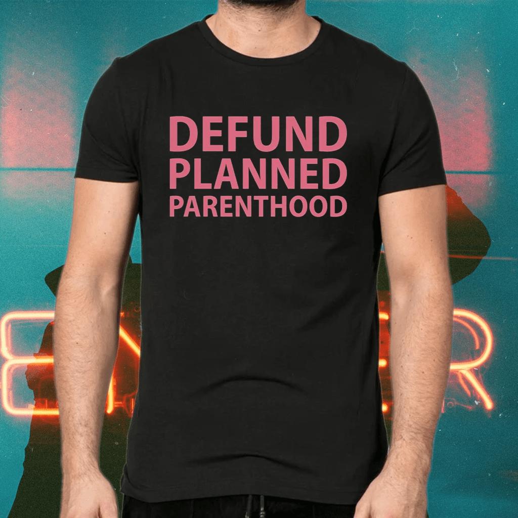 Defund planned parenthood shirts