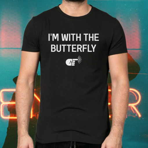 I'm With The Butterfly Shirts